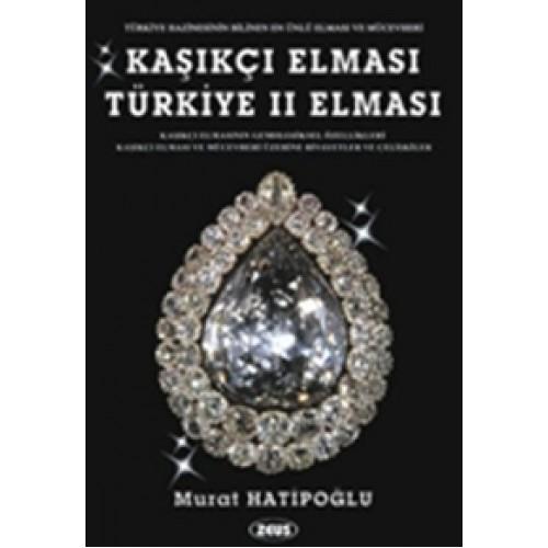 Kaşıkçı Elması: Türkiye 2. Elması - Spoonmarker's Diamond Kitabı